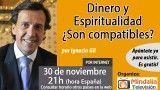 30/11/16 Dinero y Espiritualidad ¿Son compatibles? por Ignacio Gil