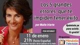 11/01/17 Los 5 grandes errores, que te impiden tener éxito por Maite Iriarte