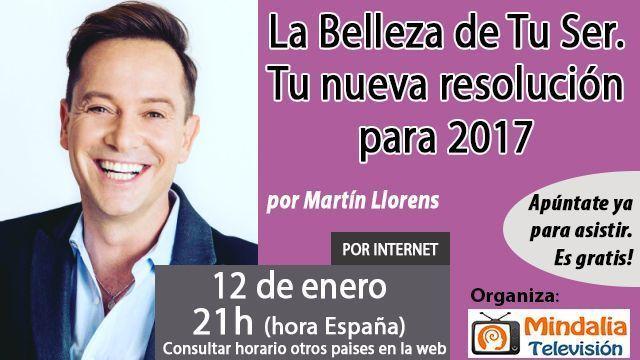 12ene17-la-belleza-de-tu-ser-tu-nueva-resolucion-para-2017-por-martin-llorens