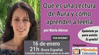 16/01/17 Qué es una Lectura de Aura y cómo aprender a leerla por Nuria Alonso
