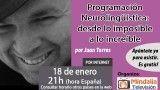 18/01/17 Programación Neurolingüística: desde lo imposible a lo increíble por Juan Torres