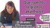 25/01/17 Que son los registros akáshicos por Paula Santiago