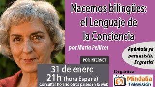 31/01/17 Nacemos bilingües: el Lenguaje de la Conciencia por María Pellicer