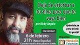 06/02/17 Deja de estorbar a tu alma para que te vaya bien por Ricky Angulo