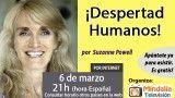 06/03/17 ¡Despertad Humanos! por Suzanne Powell