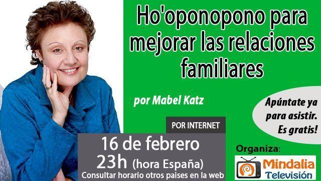 16feb17 23h Ho'oponopono para mejorar las relaciones familiares por Mabel Katz