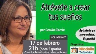 17/02/17 Atrévete a crear tus sueños por Cecilia García