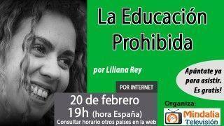20/02/17 La Educación Prohibida por Liliana Rey