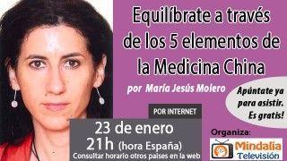 23/01/17 Equilíbrate a través de los 5 elementos de la Medicina China por María Jesús Molero