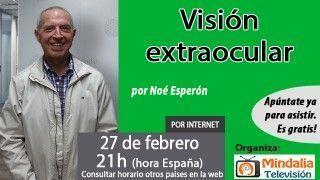 27/02/17 Visión extraocular. Entrevista a Noé Esperón
