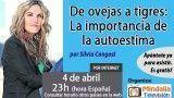 04/04/17 De ovejas a tigres: La importancia de la autoestima por Silvia Congost