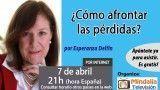 07/04/17 ¿Cómo afrontar las pérdidas? por Esperanza Delfín