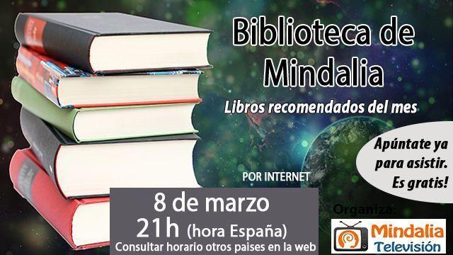 08mar17 21h Biblioteca de Mindalia Libros recomendados del mes