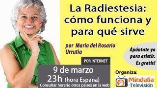 09/03/17 La Radiestesia: cómo funciona y para qué sirve por María del Rosario Urrutia