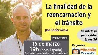 15/03/17 La finalidad de la reencarnación y el tránsito por Carlos Recio