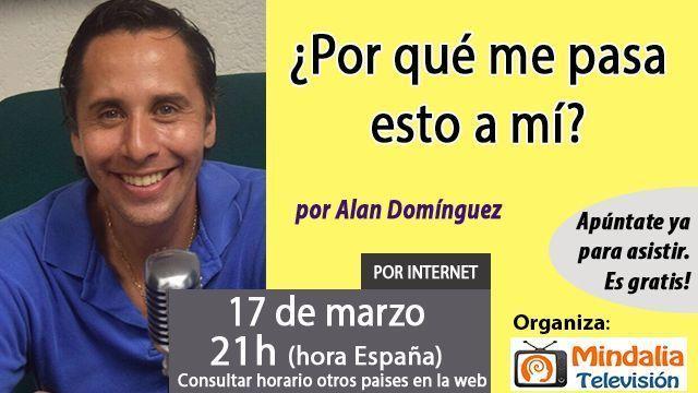 17mar17 21h Por qué me pasa esto a mí por Alan Domínguez