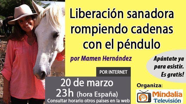 20mar17 23h Liberación sanadora rompiendo cadenas con el péndulo por Mamen Hernández