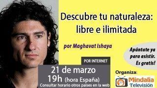 21/03/17 Descubre tu naturaleza: libre e ilimitada por Maghavat Ishaya