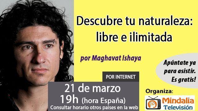 21mar17 19h Descubre tu naturaleza libre e ilimitada por Maghavat Ishaya