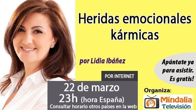 22mar17 23h Heridas emocionales kármicas por Lidia Ibáñez