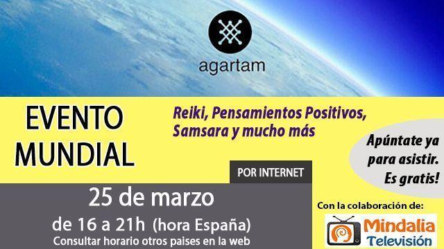 25mar17 16h Agartam Evento Mundial Reiki, Pensamientos Positivos, Samsara y mucho más