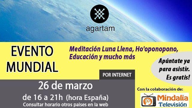 26mar17 16h Agartam Evento Mundial Meditación Luna Llena, Ho'oponopono, Educación y mucho más