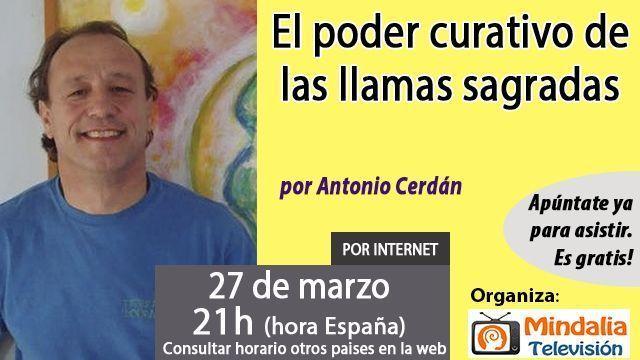 27mar17 21h El poder curativo de las llamas sagradas por Antonio Cerdán