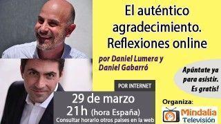 29/03/17 El auténtico agradecimiento. Reflexiones online, Daniel Lumera y Daniel Gabarró