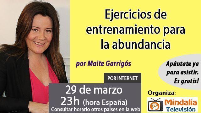 29mar17 23h Ejercicios de entrenamiento para la abundancia por Maite Garrigós