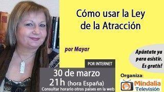 30/03/17 Cómo usar la Ley de la Atracción por Mayar