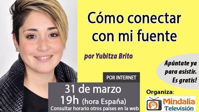 31mar17 19h Cómo conectar con mi fuente por Yubitza Brito