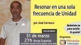 31/03/17 Resonar en una sola frecuencia de Unidad por José Carrasco