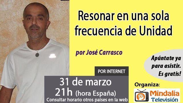 31mar17 21h Resonar en una sola frecuencia de Unidad por José Carrasco