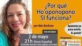 02/05/17 ¿Por qué Ho'oponopono SI funciona? por Mar Barbosa