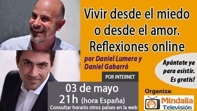 03may17 21h Vivir desde el miedo o desde el amor Reflexiones online Daniel Lumera y Daniel Gabarró