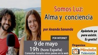 09/05/17 Somos Luz: Alma y  conciencia por Ananda Sananda