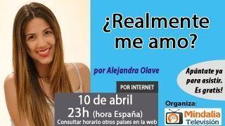 10/04/17¿Realmente me amo? por Alejandra Olave