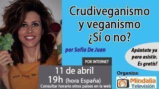 11/04/17 Crudiveganismo y veganismo ¿Sí o no? por Sofía De Juan