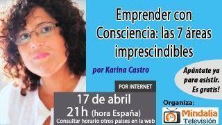 17/04/17 Emprender con Consciencia: las 7 áreas imprescindibles por Karina Castro