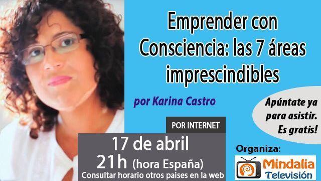 17abr17 21h Emprender con Consciencia las 7 áreas imprescindibles por Karina Castro