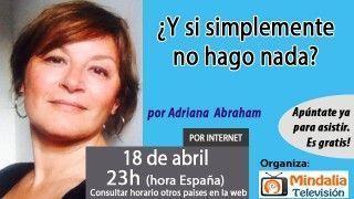 18/04/17 ¿Y si simplemente no hago nada? por Adriana  Abraham