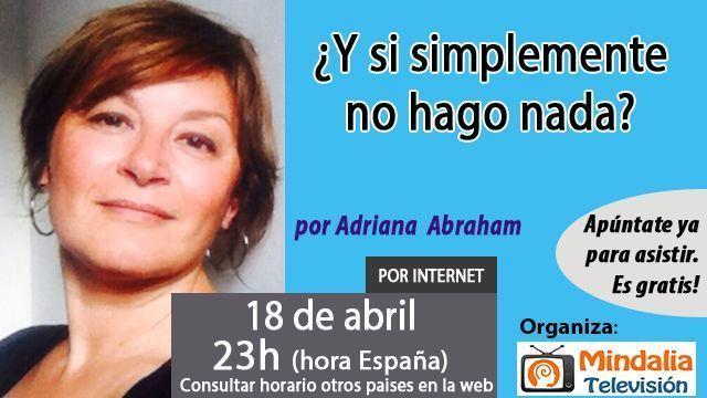 18abr17 23h Y si simplemente no hago nada por Adriana Abraham
