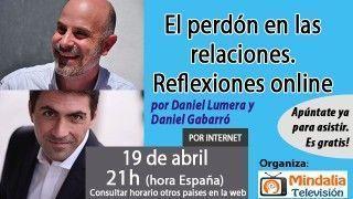 19/04/17 El perdón en las relaciones. Reflexiones online, Daniel Lumera y Daniel Gabarró