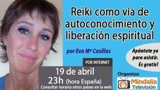 19/04/17 Reiki como vía de autoconocimiento y liberación espiritual por Eva Mª Casillas