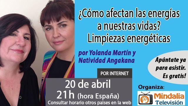 20abr17 21h Cómo afectan las energías a nuestras vidas Limpiezas energética por Yolanda Martín y Natividad Angakana