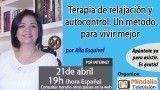 21/04/17 Terapia de relajación y autocontrol. Un método para vivir mejor por Alia Esquivel