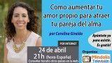 24/04/17 Como aumentar tu amor propio para atraer tu pareja del alma por Carolina Giraldo