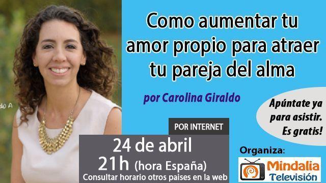 24abr17 21h Como aumentar tu amor propio para atraer tu pareja del alma por Carolina Giraldo