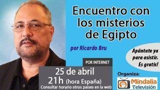 25/04/17 Encuentro con los misterios de Egipto por Ricardo Bru