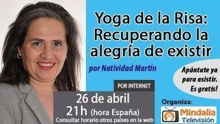 26/04/17 Yoga de la Risa: Recuperando la alegría de existir por Natividad Martín